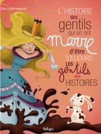 Gaëlle Maisonneuve - L'histoire des gentils qui en ont marre d'être toujours les gentils des histoires.