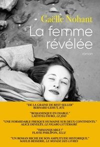 Gaëlle Nohant - La femme révélée.