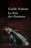 Gaëlle Nohant - La part des flammes - 2 volumes.