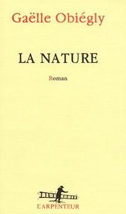 Gaëlle Obiégly - La nature.