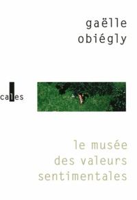 Gaëlle Obiégly - Le musée des valeurs sentimentales.