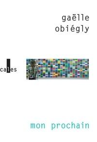 Gaëlle Obiégly - Mon prochain.