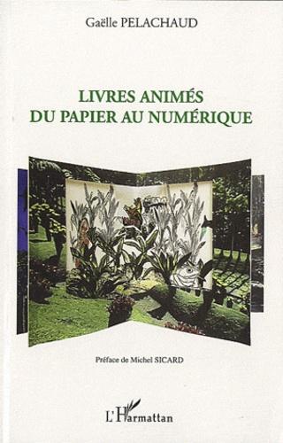 Gaëlle Pelachaud - Livres animés, du papier au numérique.