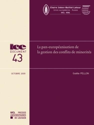 Gaëlle Pellon - La pan-européanisation de la gestion des conflits de minorités - Regarder autrement l'élargissement de l'Union européenne et la question des minorités.