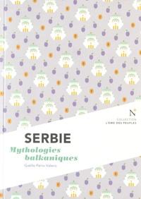 Gaëlle Pério Valero - Serbie - Mythologies balkaniques.