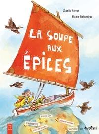 Gaëlle Perret et Elodie Balandras - La soupe aux épices.