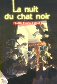 Gaëlle Perrin-Guillet - La nuit du chat noir.