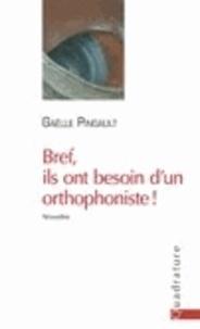 Gaëlle Pingault - Bref, ils ont besoin d'un orthophoniste !.