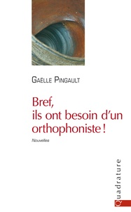 Gaëlle Pingault - Bref, ils ont besoin d'un orthophoniste !.