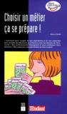Gaëlle Redon - Choisir un métier ça se prépare !.