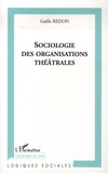 Gaëlle Redon - Sociologie des organisations théâtrales.