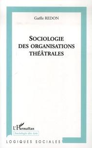 Gaëlle Redon - Sociologie des organisations théâtrales.