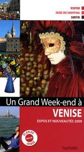 Gaëlle Redon et Denis Montagnon - Un grand week-end à Venise, expos et nouveautés - Plan de Venise inclus.