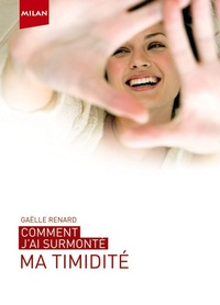 Gaëlle Renard - Comment j'ai surmonté ma timidité.