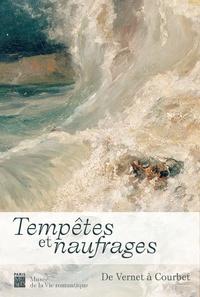 Gaëlle Rio et Dominique de Font-Réaulx - Tempêtes et naufrages - De Vernet à Courbet.
