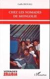 Gaëlle Riouall - Chez les nomades de Mongolie.