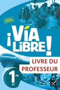 Téléchargement gratuit de la collection d'ebooks Espagnol 1re B1 Via Libre!  - Livre du professeur par Gaëlle Rolain 9782401054110 DJVU MOBI FB2 (Litterature Francaise)