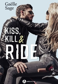 Gaëlle Sage - Kiss, Kill & Ride.