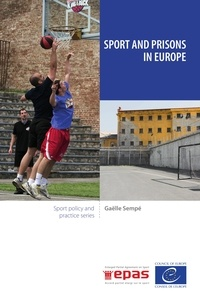 Gaëlle Sempé - Sport and prisons in Europe.