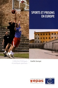 Gaëlle Sempé - Sports et prisons en Europe.
