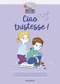 Gaëlle Tertrais et Violaine Moulière - Ciao tristesse !.