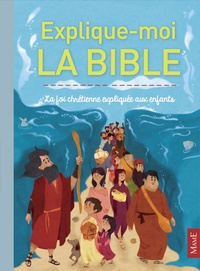 Explique-moi la Bible - La foi chrétienne expliquée aux enfants.pdf