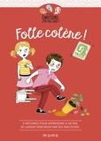 Gaëlle Tertrais et Violaine Moulière - Folle colère !.