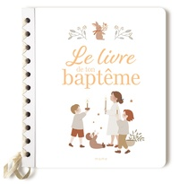 Gaëlle Tertrais et Sophie De Mullenheim - Le livre de ton baptême.