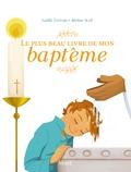 Gaëlle Tertrais et Adeline Avril - Le plus beau livre de mon baptême.