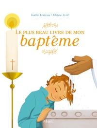Le plus beau livre de mon baptême - Gaëlle Tertrais pdf epub