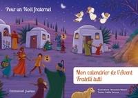 Gaëlle Tertrais et Amandine Wanert - Mon calendrier de l'Avent Fratelli tutti - Pour un Noël fraternel.