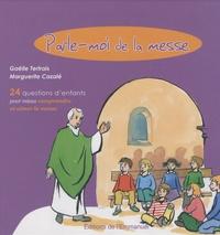Gaëlle Tertrais - Parle-moi de la messe.