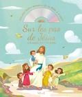 Gaëlle Tertrais - Sur les pas de Jésus - L'évangile pour les petits. 1 CD audio
