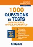 Gaëlle Tolédano - 1000 questions et tests de mathématiques, logique, organisation, spécial AP.