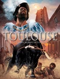 Gaet's et Béatrice Merdrignac - Toulouse Tome 1 : De Tolosa au Pays de Cocagne - Du IIIe siècle avant J.-C. à 1561.
