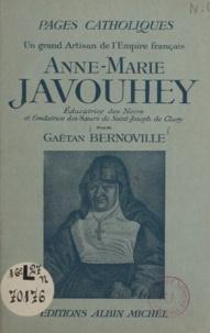 Gaëtan Bernoville et Omer Englebert - Anne-Marie Javouhey - Éducatrice des noirs et fondatrice des sœurs de Saint-Joseph de Cluny.