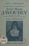 Gaëtan Bernoville et Omer Englebert - Anne-Marie Javouhey - Éducatrice des noirs et fondatrice des sours de Saint-Joseph de Cluny.