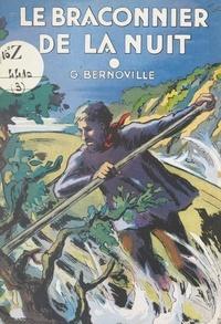 Gaëtan Bernoville et Paul Pruvost - Le braconnier de la nuit.