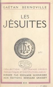 Gaëtan Bernoville et Édouard Schneider - Les Jésuites.
