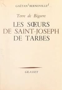Gaëtan Bernoville et Pierre-Marie Théas - Les sœurs de Saint-Joseph de Tarbes - Maison-mère à Cantaous. Terre de Bigorre.