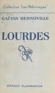 Gaëtan Bernoville - Lourdes.