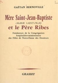 Gaëtan Bernoville - Mère Saint-Jean-Baptiste (Marie Saint-Frai) et le Père Ribes - Fondateurs de la Congrégation hospitalière-missionnaire des filles de Notre-Dame des Douleurs.