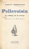 Gaëtan Bernoville et Paul Pruvost - Pellevoisin - Le village de la Vierge.