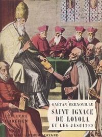 Gaëtan Bernoville - Saint Ignace de Loyola et les Jésuites.