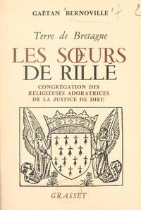 Gaëtan Bernoville et Clément Roques - Terre de Bretagne, les Sœurs de Rillé - Congrégation des religieuses adoratrices de la justice de Dieu.