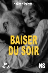 Gaëtan Brixtel - Baiser du soir.