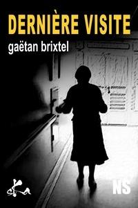 Gaëtan Brixtel - Dernière visite.