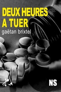 Gaëtan Brixtel - Deux Heures à tuer.