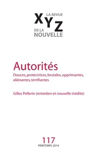 Gaëtan Brulotte et Bertrand Bergeron - XYZ. La revue de la nouvelle. No. 117, Printemps 2014 - Autorités.