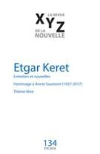 Gaëtan Brulotte et Etgar Keret - XYZ. La revue de la nouvelle  : XYZ. La revue de la nouvelle. No. 134, Été 2018 - Etgar Keret.